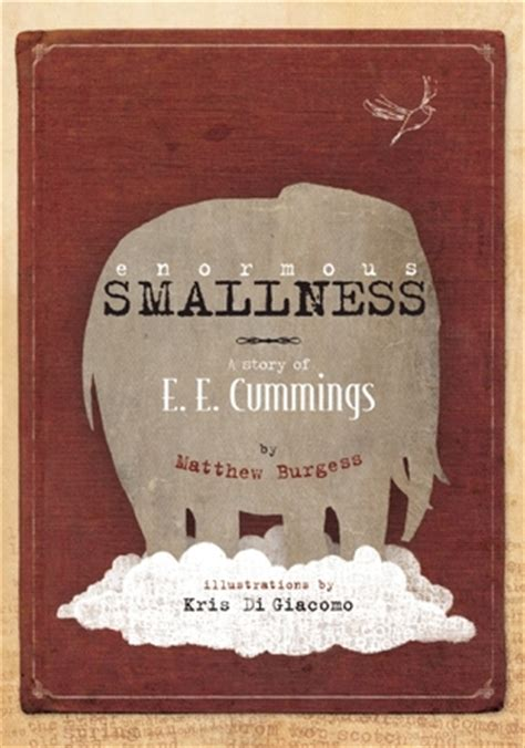 enormous smallness a story of e e cummings by matthew burgess reviews discussion