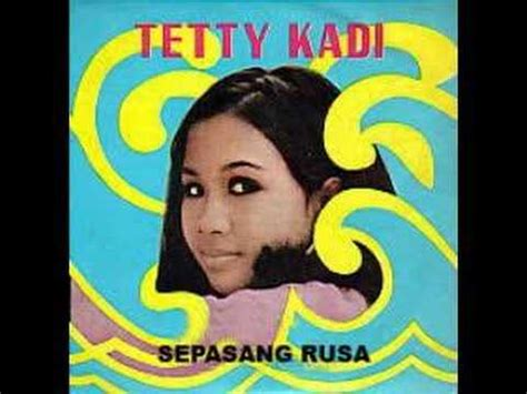 download mp3 gratis tetty kadi tetty kadi sepasang rusa youtube