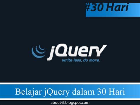 Mustahil Miskin Dalam 30 Hari 3 belajar jquery dalam 30 hari informasi dan informatika