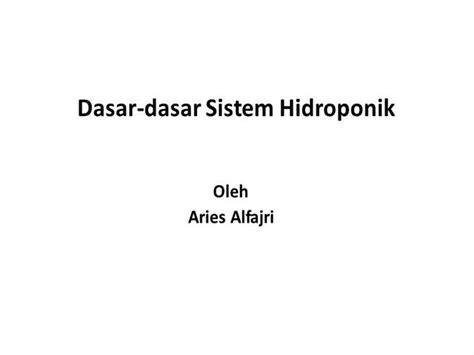 membuat nutrisi hidroponik pdf dasar dasar sistem hidroponik authorstream