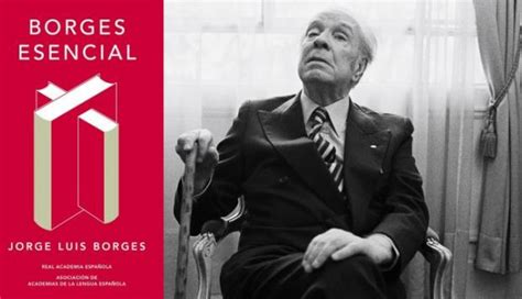 borges esencial edicion conmemorativa jorge luis borges publican edici 243 n conmemorativa por el 30 aniversario de su muerte luces