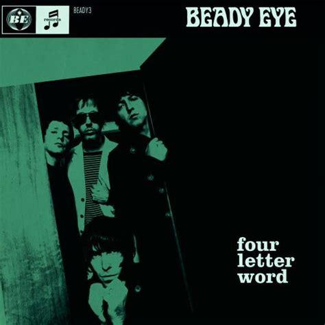 4 Letter Words Lyrics beady eye four letter word lyrics genius lyrics