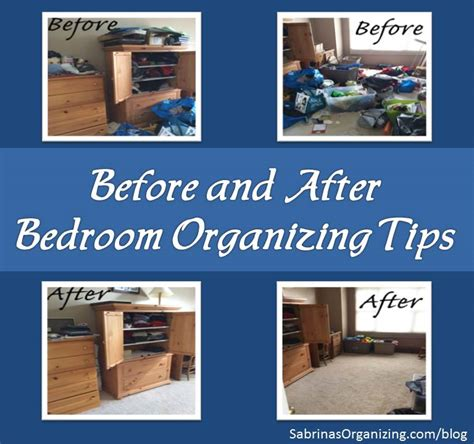 bedroom organizing tips before and after bedroom organizing tips
