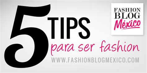 5 And Style Tips You Must About by 5 Tips Para Ser Fashion Fashion M 233 Xico