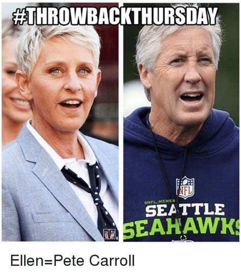 Pete Carroll Memes - athrowbackthursday seattle seahawks ellen pete carroll