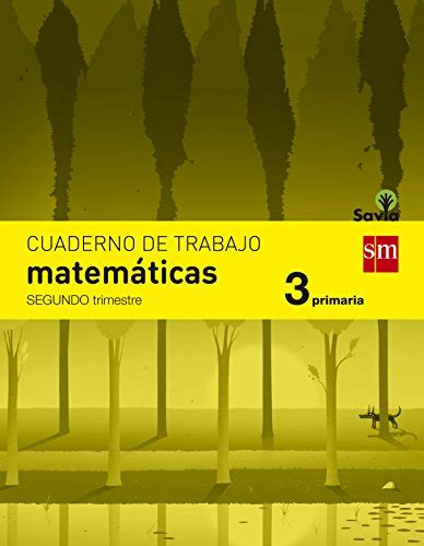 libro savia matemticas 2 educacin cuaderno de matem 225 ticas 3 primaria 2 trimestre savia libros bid