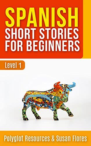 spanish short stories for spanish conversations with english translations 6 resources to get you talkin
