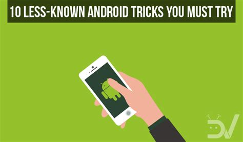 10 Tricks For Less by 10 Less Known Android Tricks You Must Try Droidviews