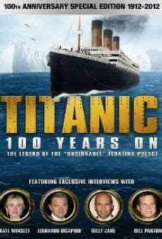 film titanic en anglais titanic 100 years on 2012 film en fran 231 ais cast et