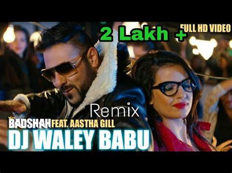 download mp3 dj wale babu mera gana chalado dj wale babu mera gana remix dance song badshah song