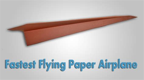 How To Make A Fast Flying Paper Airplane - how to make the fastest flying paper airplane fly far