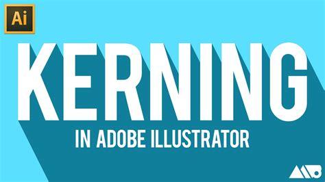 illustrator kerning tutorial kerning type in adobe illustrator tutorial youtube