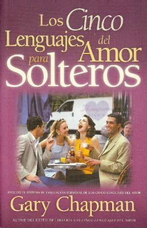 leer en linea los 5 lenguajes del amor el secreto del amor que perdura the 5 love lenguages favoritos pdf los cinco lenguajes del amor edicion para solteros del dr gary chapman books libros