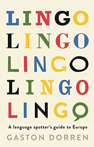 lingo a language spotter s guide to europe by gaston dorren