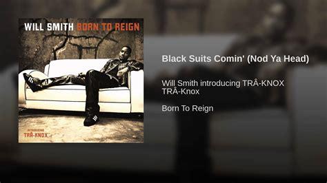 black suits comin nod ya black suits comin nod ya