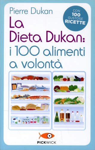 dieta dukan alimenti la dieta dukan i 100 alimenti a volont 224 libro di