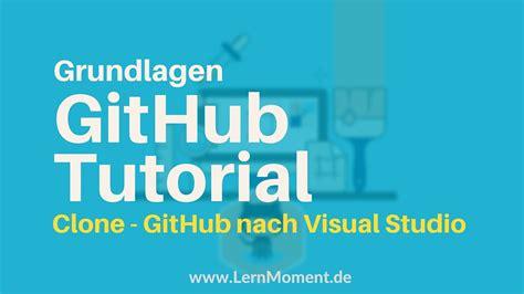 github tutorial clone clone eines github projektes erstellen github tutorial