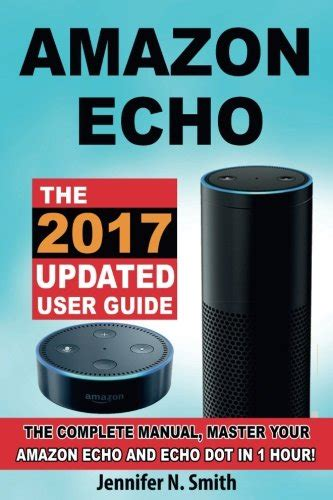 echo dot the complete user guide to echo dot 2nd generation with updates the 2018 updated user guide by free plus echo spot echo show skills kit books ebook echo dot the echo dot user guide and