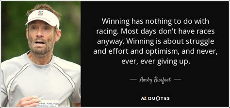nothing to do with amby burfoot quote winning has nothing to do with racing most days don t