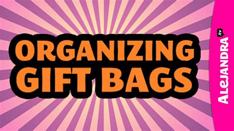 youtube organizing how to organize gift bags gift tags w dc professional