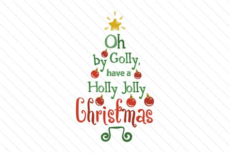 have a jolly holiday with oh by golly have a holly jolly christmas svg cut file by