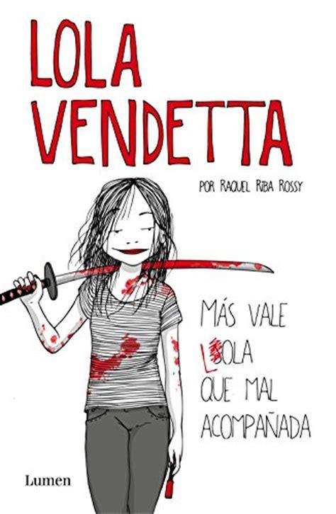 libro v de vendetta descargar lola vendetta m 225 s vale lola que mal acompa 241 ada pdf y epub al dia libros