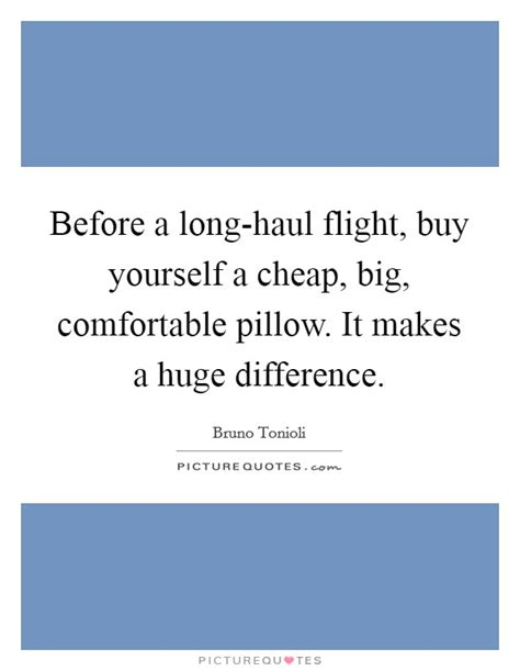 how to be comfortable on a long flight long haul quotes long haul sayings long haul picture