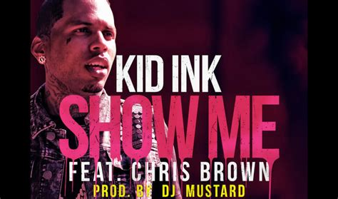 showme kid lnk feat chris brown rappersroom kid ink show me ft chris brown