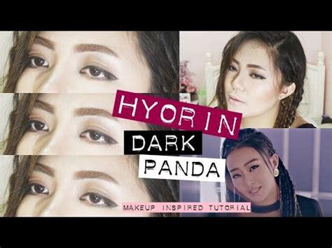 tutorial makeup hyorin hyorin 효린 dark panda 다크팬더 mv makeup tutorial youtube
