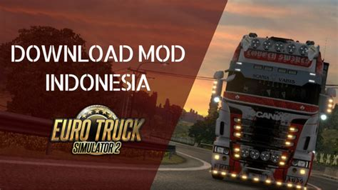 mod game ets2 rasa indonesia kumpulan mod game ets2 rasa indonesia super refreshing