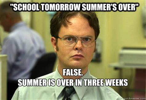 School Tomorrow Meme - quot school tomorrow summer s over quot false summer is over in