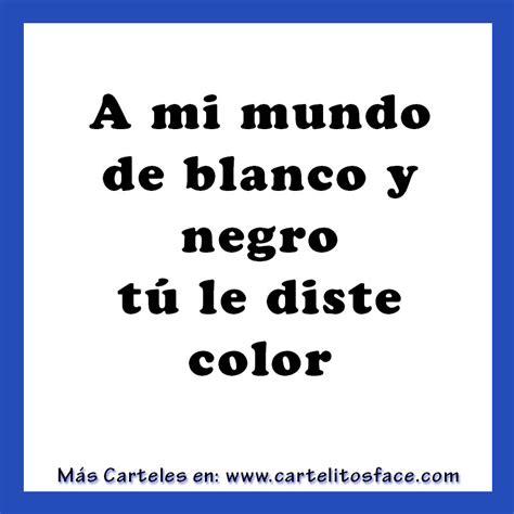 imagenes en negro frases a mi mundo de blanco y negro im 225 genes con frases para