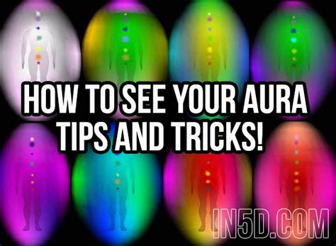 how to your tricks how to see your aura tips and tricks in5d esoteric metaphysical and spiritual