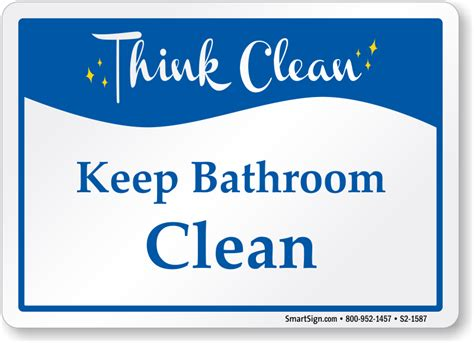 keep bathroom clean think clean signs mydoorsign com