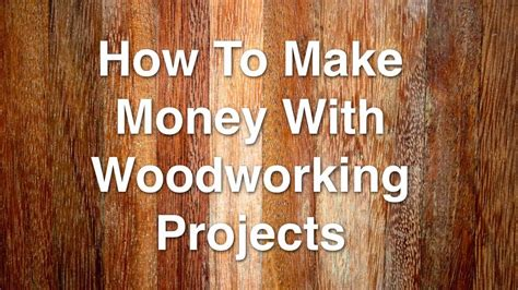 money  woodworking projects youtube
