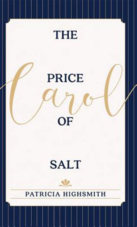 the price of salt the price of salt or carol hardcover king s books