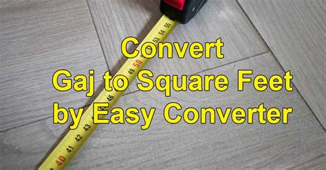 Gaj To Sq Ft by Convert 1 Gaj To Square Gaj To Sq Ft By Easy