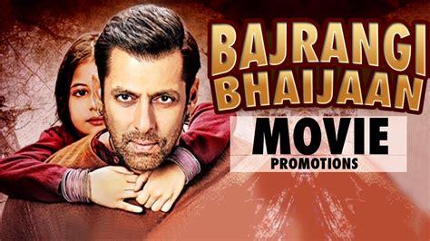 film bajrangi bhaijaan full movie in dailymotion bajrangi bhaijaan full movie promotions salman khan