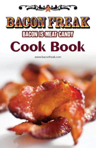 bacon cookbook amazing bacon recipes that will your mind books bacon freak cookbook royal bacon society