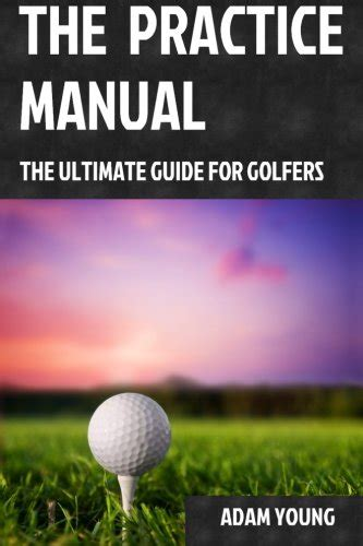 Pdf Practice Manual Ultimate Guide Golfers cheapest copy of the practice manual the ultimate guide