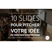 10 Slides Powerpoint Pour Pitcher Votre Id&233e De Cr&233ation D