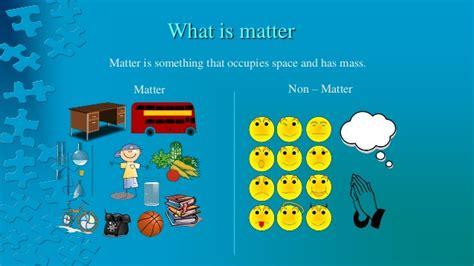 what is matter world of matter for class 9