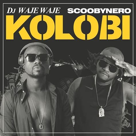 download mp3 dj as one 2017 download mp3 dj waje waje kolobi ft scoobynero naijavibes