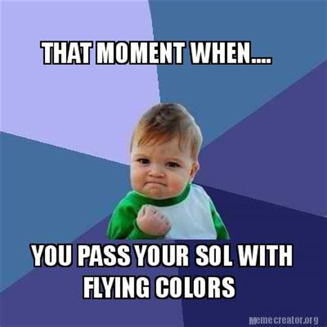 Meme With - meme creator that moment when you pass your sol with