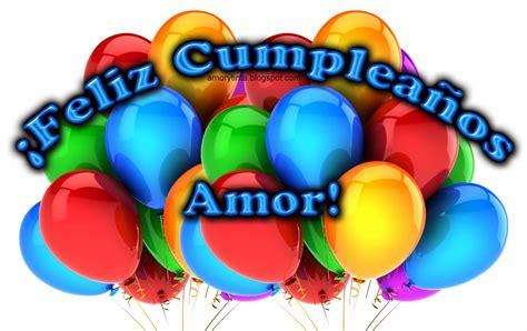 imagenes de feliz cumpleaños de amor amor y tinta feliz cumplea 241 os amor