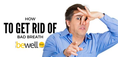 how to get rid of bad breath for good beauty insider org be well buzz stimulating your mind upgrading your body