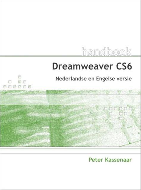 dreamweaver tutorial for beginners cs6 bol com dreamweaver cs6 peter kassenaar 9789059405646