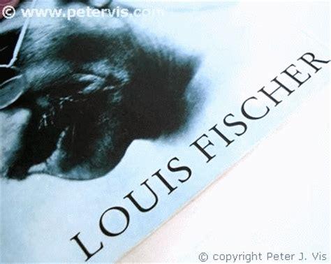 gandhi biography fischer fischer louis the life of mahatma gandhi