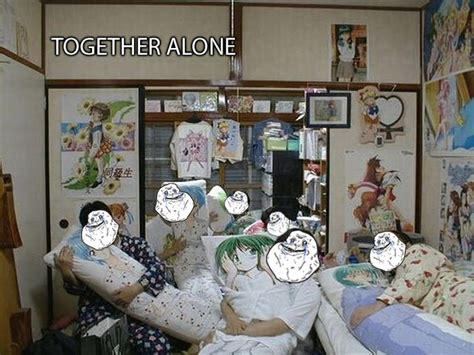 Together Alone Meme - together alone forever alone know your meme