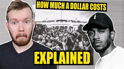 kendrick lamar how much a dollar cost quot how much a dollar costs quot really made me think kendrick